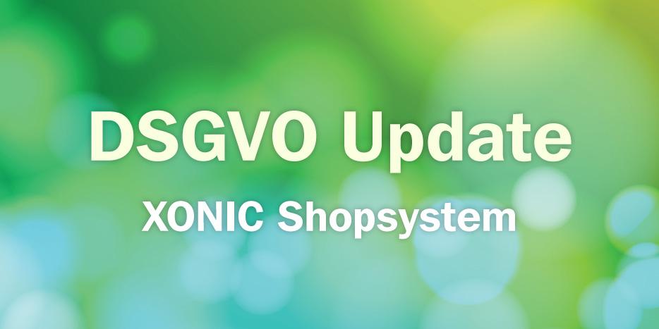 DSGVO Update XONIC Shopsystem